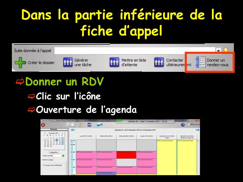 Dans la partie inférieure de la fiche dappel Donner un RDV Clic sur licône Ouverture de lagenda