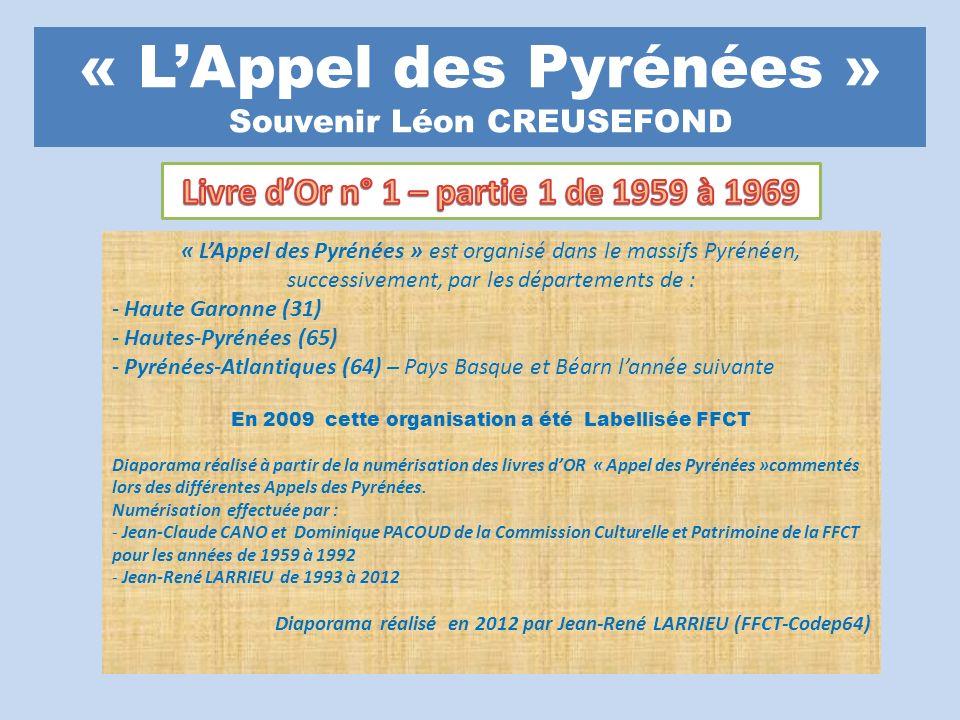 « LAppel des Pyrénées » Souvenir Léon CREUSEFOND « LAppel des Pyrénées » est organisé dans le massifs Pyrénéen, successivement, par les départements d