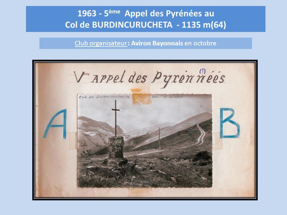 1963 - 5 ème Appel des Pyrénées au Col de BURDINCURUCHETA - 1135 m(64) Club organisateur : Aviron Bayonnais en octobre