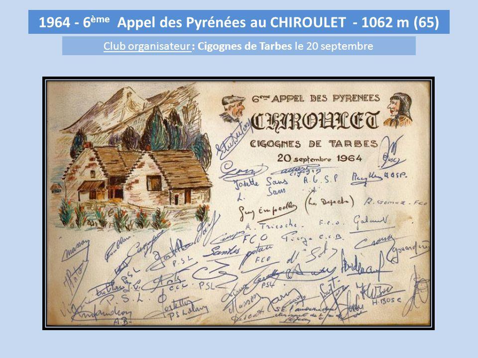 1964 - 6 ème Appel des Pyrénées au CHIROULET - 1062 m (65) Club organisateur : Cigognes de Tarbes le 20 septembre