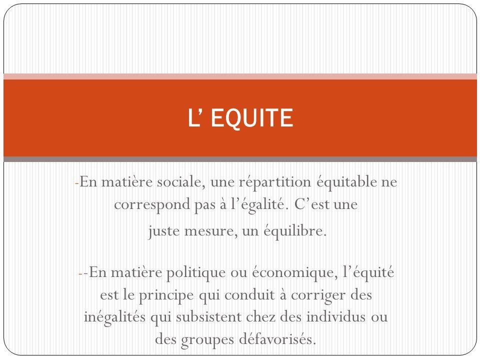 - En matière sociale, une répartition équitable ne correspond pas à légalité.