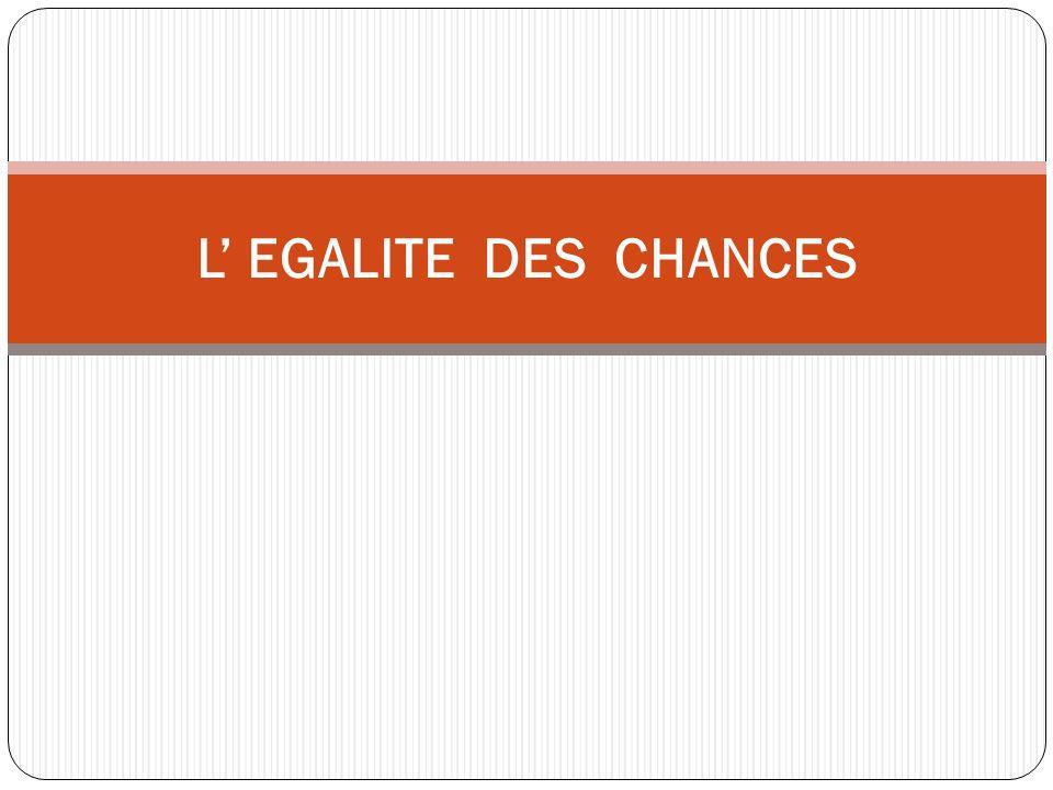 L EGALITE DES CHANCES