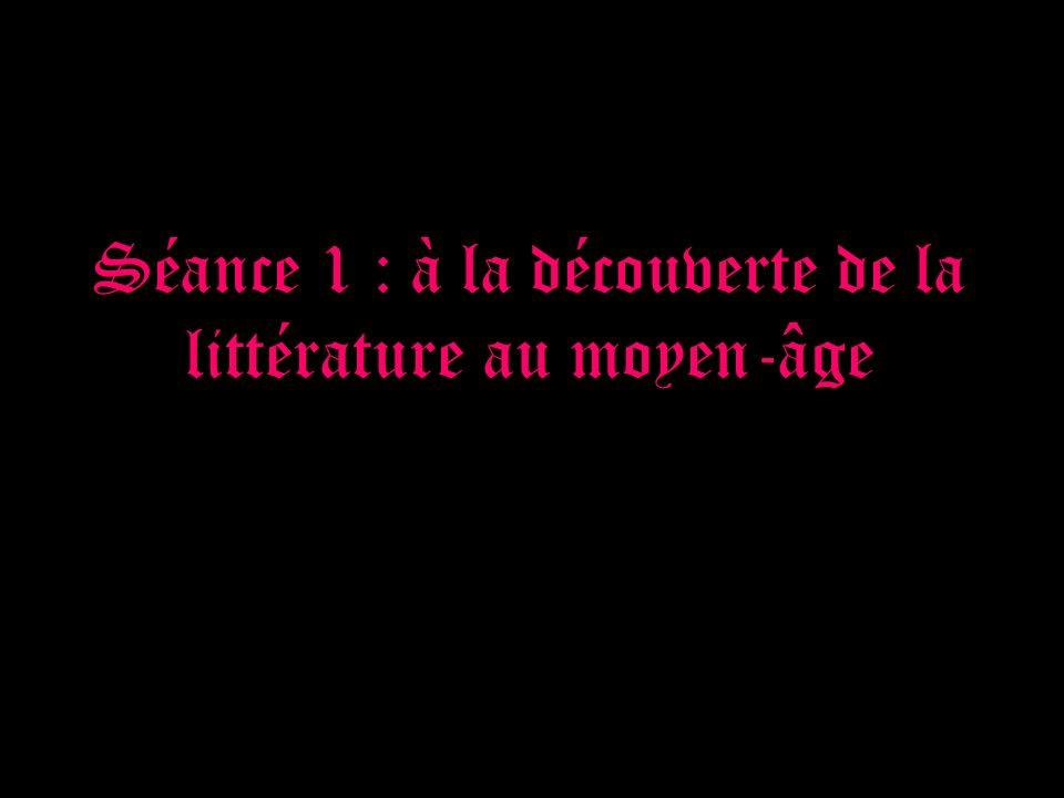 Séance 1 : à la découverte de la littérature au moyen-âge