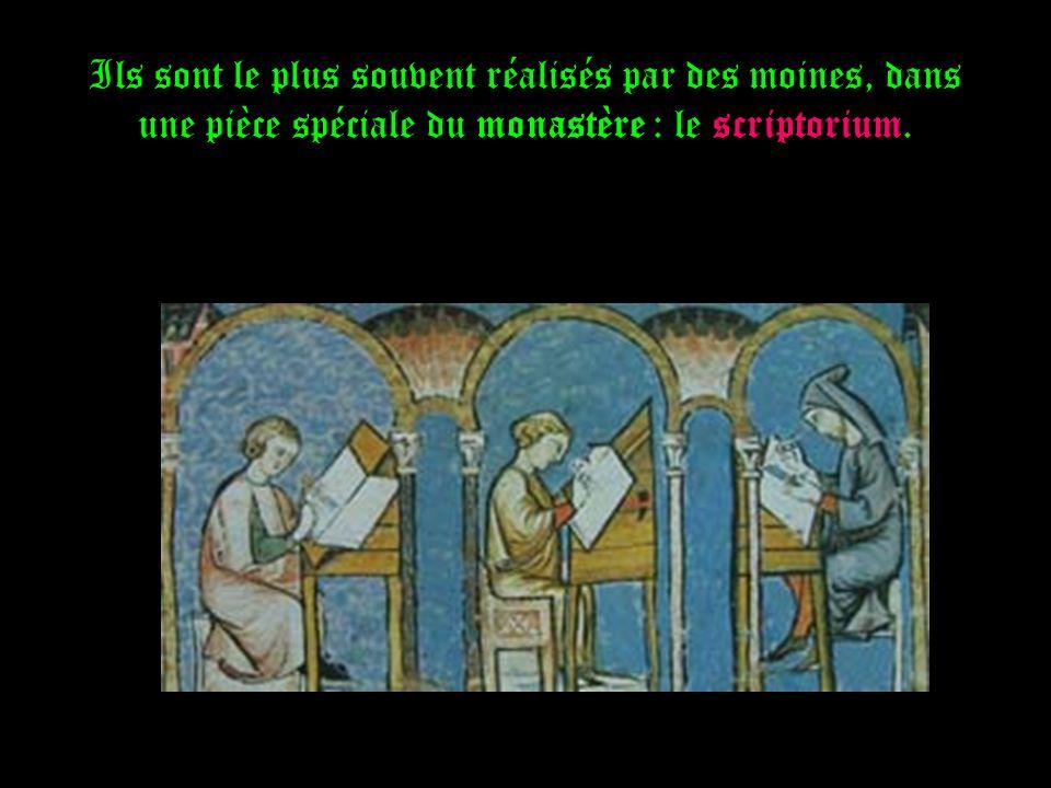 Ils sont le plus souvent réalisés par des moines, dans une pièce spéciale du monastère : le scriptorium.