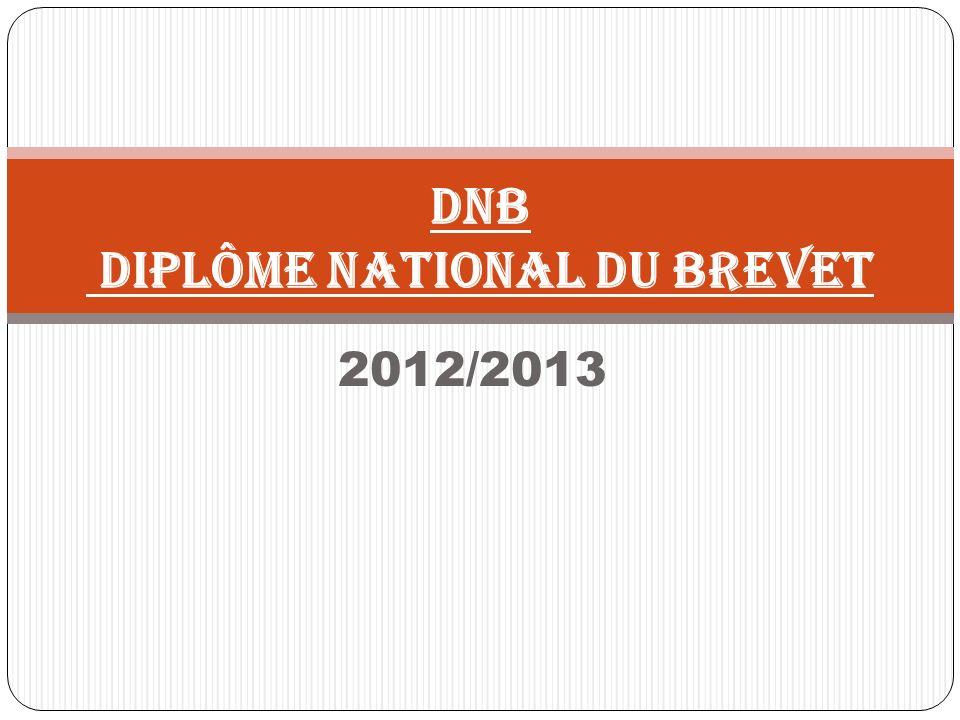 2012/2013 DNB DIPLÔME NATIONAL DU BREVET