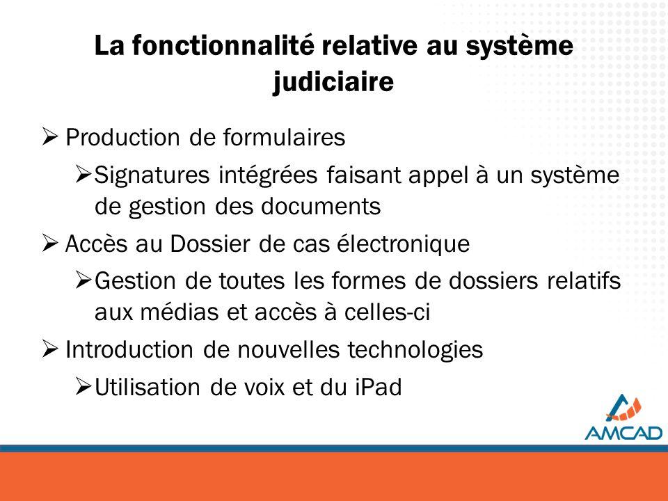 La fonctionnalité relative au système judiciaire Production de formulaires Signatures intégrées faisant appel à un système de gestion des documents Ac