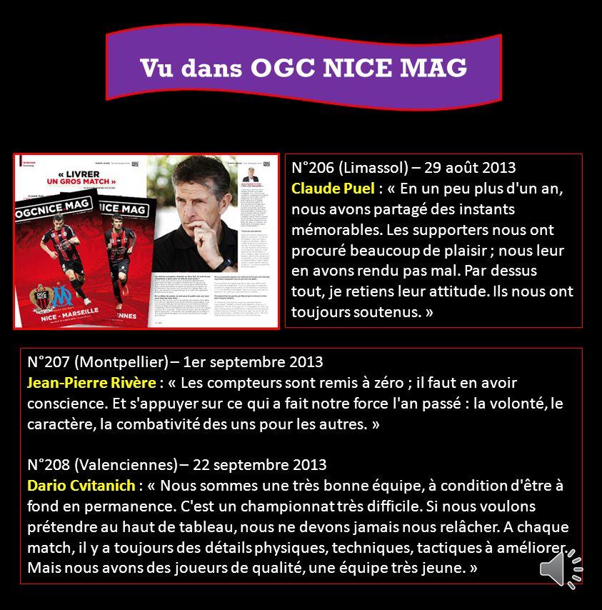 Vu dans OGC NICE MAG N°206 (Limassol) – 29 août 2013 Claude Puel : « En un peu plus d un an, nous avons partagé des instants mémorables.