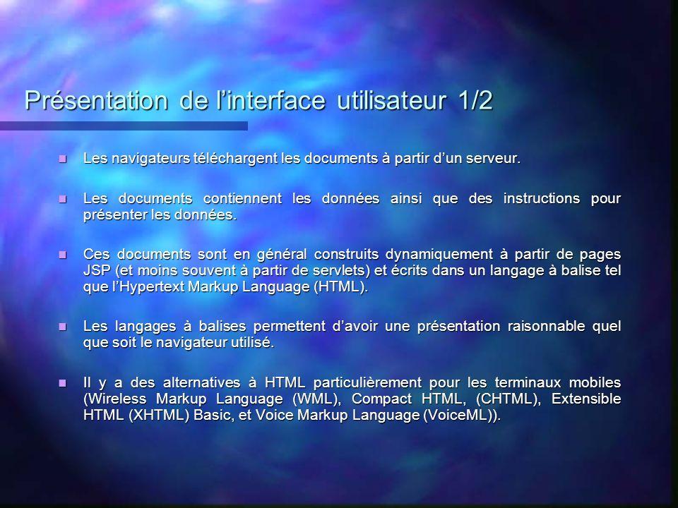 Présentation de linterface utilisateur 1/2 Les navigateurs téléchargent les documents à partir dun serveur. Les navigateurs téléchargent les documents