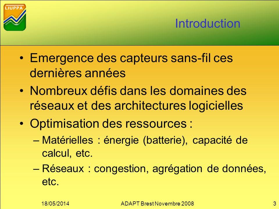 Introduction Emergence des capteurs sans-fil ces dernières années Nombreux défis dans les domaines des réseaux et des architectures logicielles Optimisation des ressources : –Matérielles : énergie (batterie), capacité de calcul, etc.