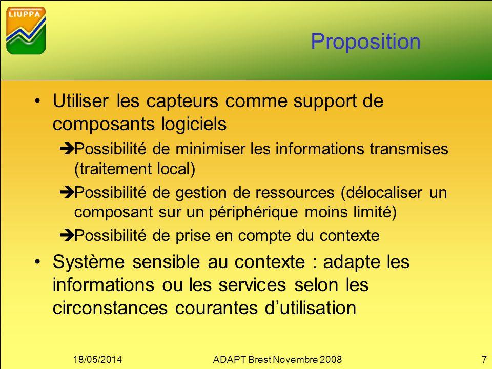 Proposition Utiliser les capteurs comme support de composants logiciels Possibilité de minimiser les informations transmises (traitement local) Possib