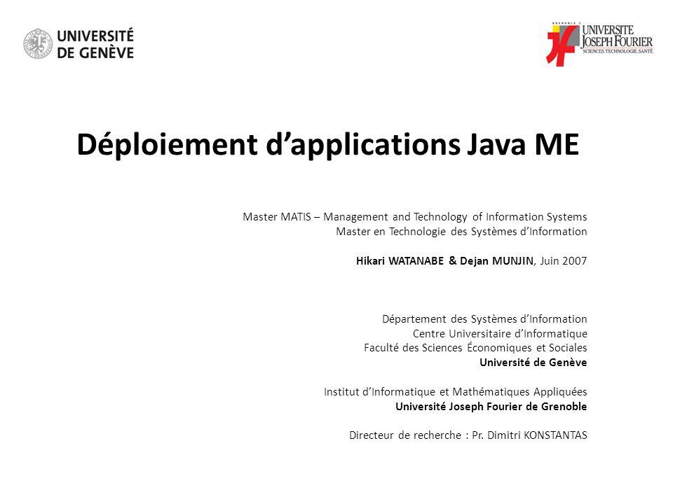 Problématique Déployer une application sur grand nombre de téléphones mobiles possédant des caractéristiques différentes, des architectures hétérogènes, et un support variable des API optionnels de Java ME.