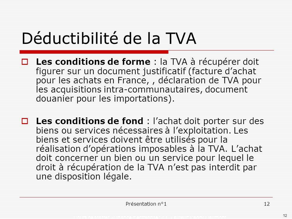 12 Cours de Master »Finance dentreprise SEF » auteur: Peggy Gaumont Présentation n°112 Déductibilité de la TVA Les conditions de forme : la TVA à récu