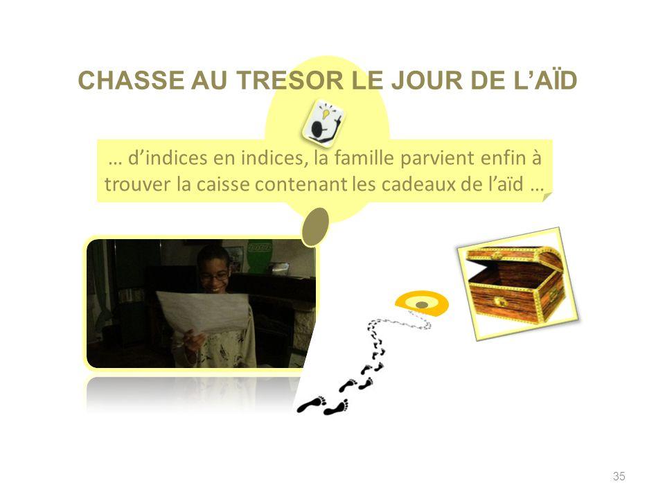 35 CHASSE AU TRESOR LE JOUR DE LAÏD … dindices en indices, la famille parvient enfin à trouver la caisse contenant les cadeaux de laïd …
