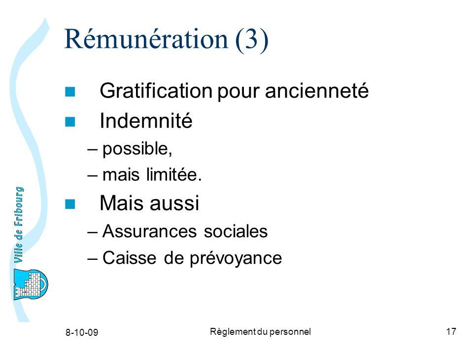 8-10-09 Règlement du personnel17 Rémunération (3) Gratification pour ancienneté Indemnité –possible, –mais limitée.