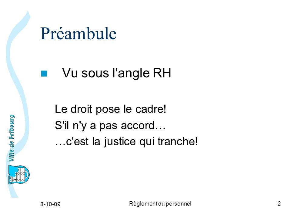 8-10-09 Règlement du personnel2 Préambule Vu sous l angle RH Le droit pose le cadre.