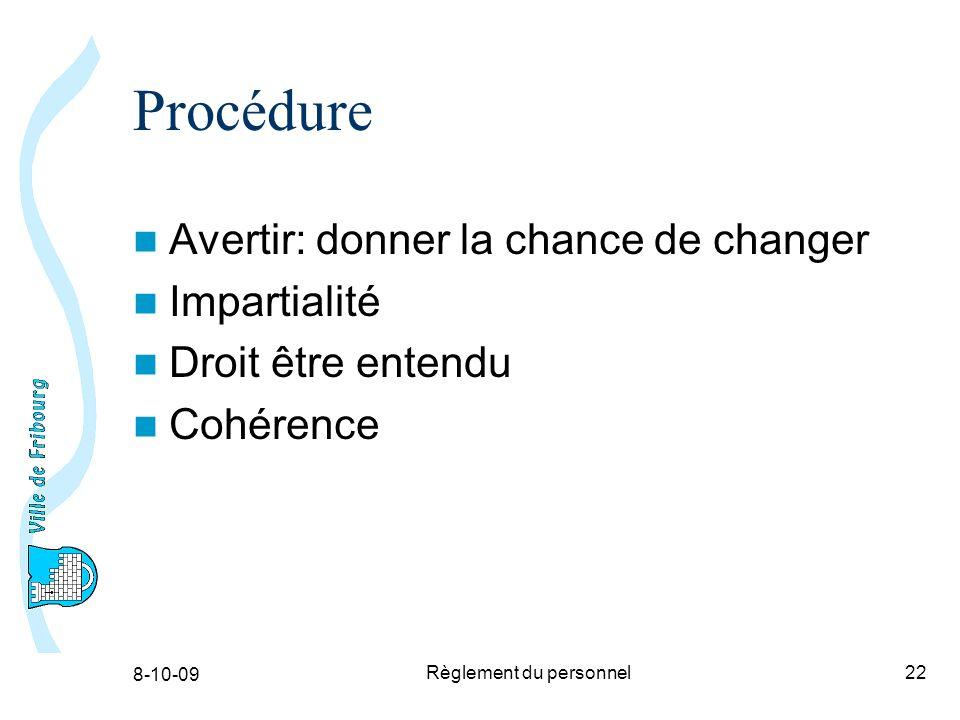 8-10-09 Règlement du personnel22 Procédure Avertir: donner la chance de changer Impartialité Droit être entendu Cohérence
