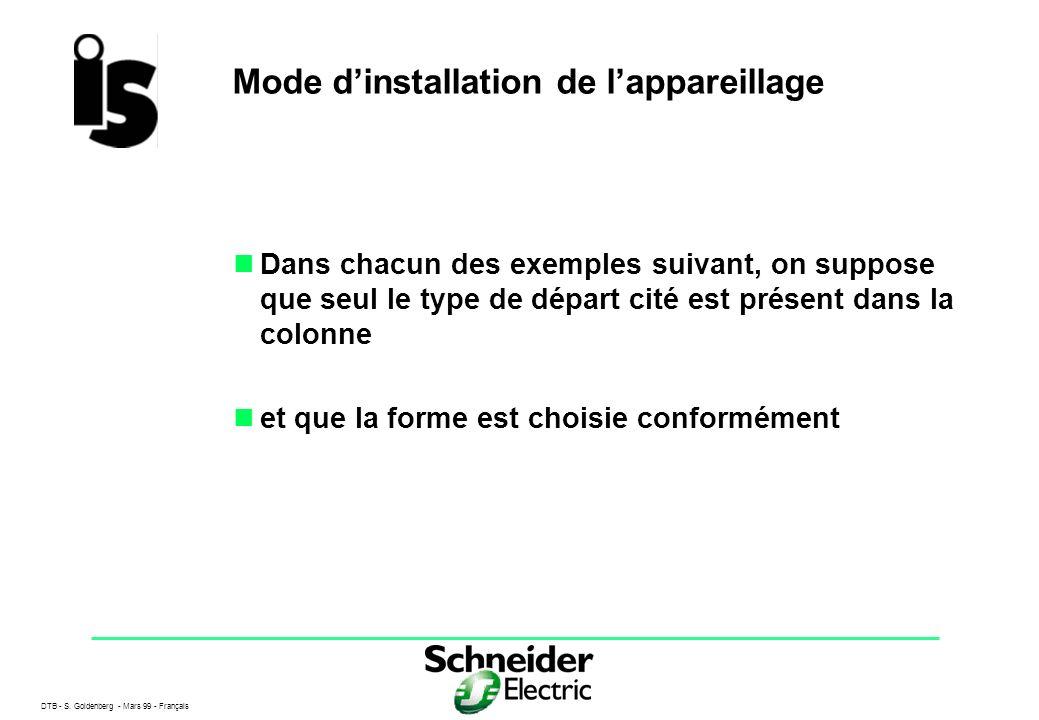 DTB - S. Goldenberg - Mars 99 - Français 14 Mode dinstallation de lappareillage Dans chacun des exemples suivant, on suppose que seul le type de dépar