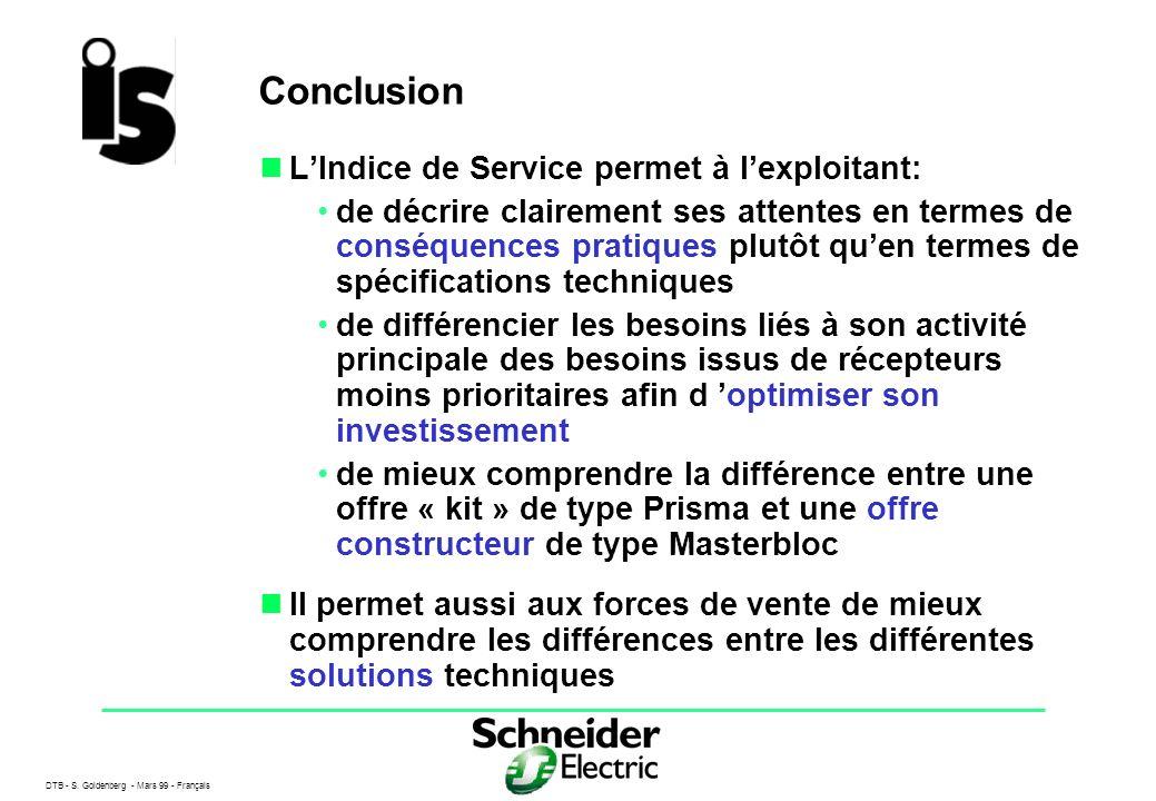 DTB - S. Goldenberg - Mars 99 - Français 23 Conclusion LIndice de Service permet à lexploitant: de décrire clairement ses attentes en termes de conséq