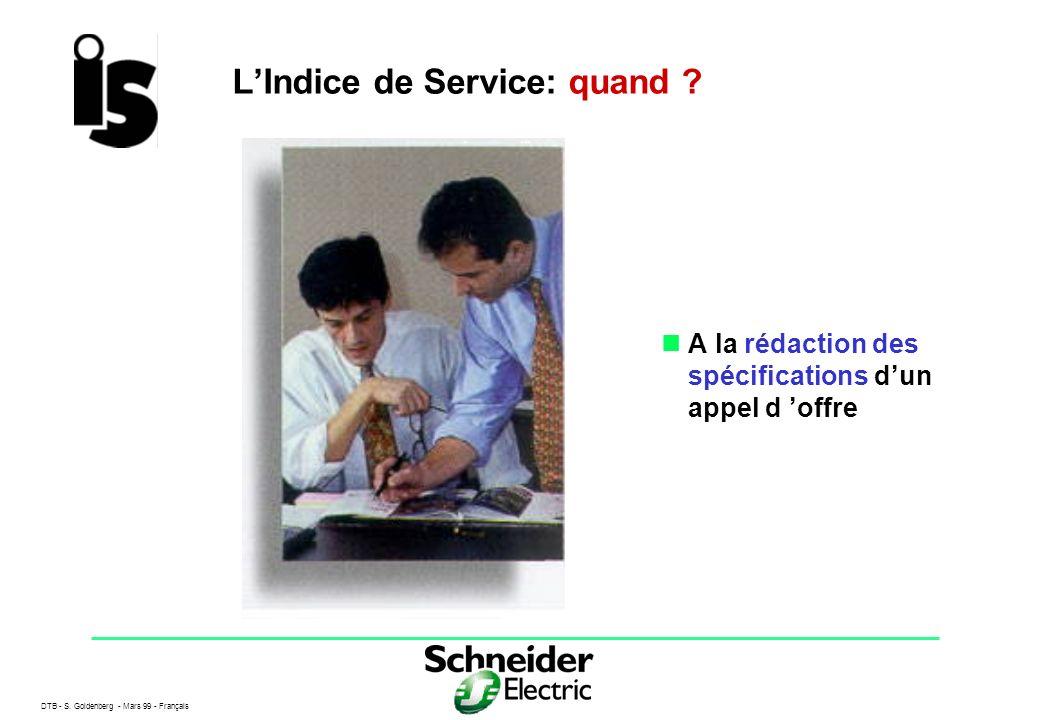 DTB - S. Goldenberg - Mars 99 - Français 3 LIndice de Service: quand ? A la rédaction des spécifications dun appel d offre