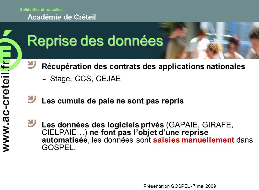 Solidarités et réussites Académie de Créteil Présentation GOSPEL - 7 mai 2009 Reprise des données Récupération des contrats des applications nationale