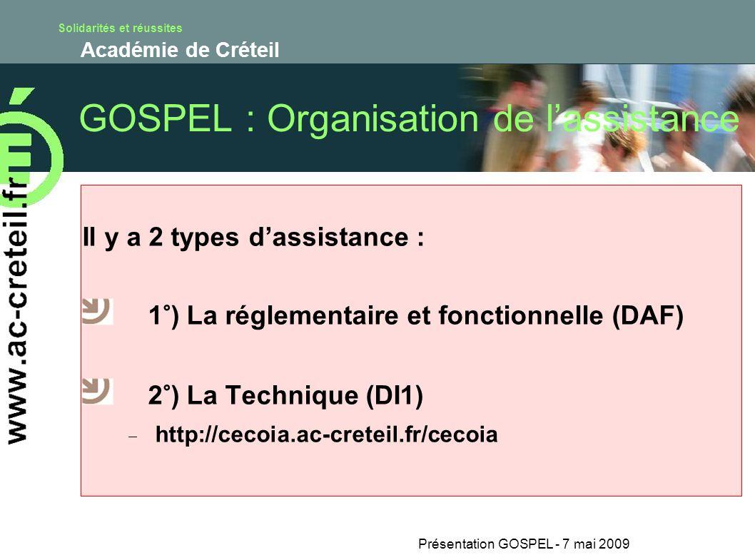 Solidarités et réussites Académie de Créteil Présentation GOSPEL - 7 mai 2009 GOSPEL : Organisation de lassistance Il y a 2 types dassistance : 1°) La