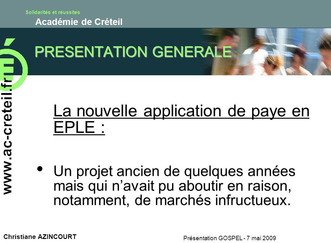 Solidarités et réussites Académie de Créteil Présentation GOSPEL - 7 mai 2009 Christiane AZINCOURT PRESENTATION GENERALE La nouvelle application de pa