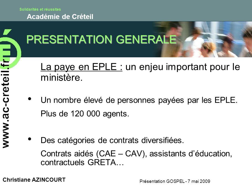 Solidarités et réussites Académie de Créteil Présentation GOSPEL - 7 mai 2009 Christiane AZINCOURT PRESENTATION GENERALE La paye en EPLE : un enjeu im