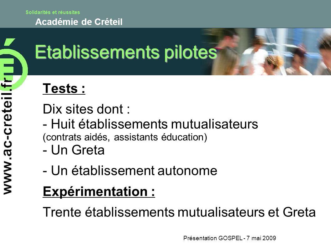 Solidarités et réussites Académie de Créteil Etablissements pilotes Tests : Dix sites dont : - Huit établissements mutualisateurs (contrats aidés, ass