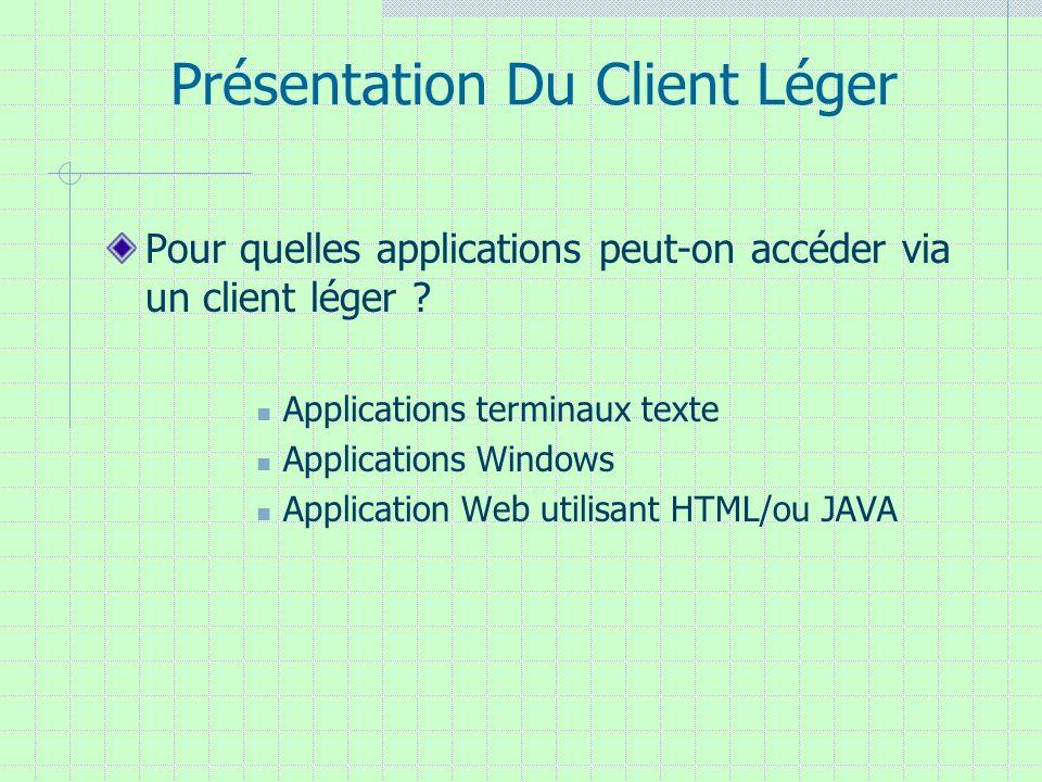 Présentation Du Client Léger Pour quelles applications peut-on accéder via un client léger ? Applications terminaux texte Applications Windows Applica