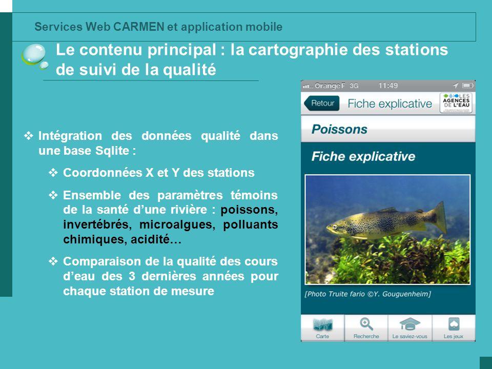 Services Web CARMEN et application mobile Le contenu principal : la cartographie des stations de suivi de la qualité Intégration des données qualité d
