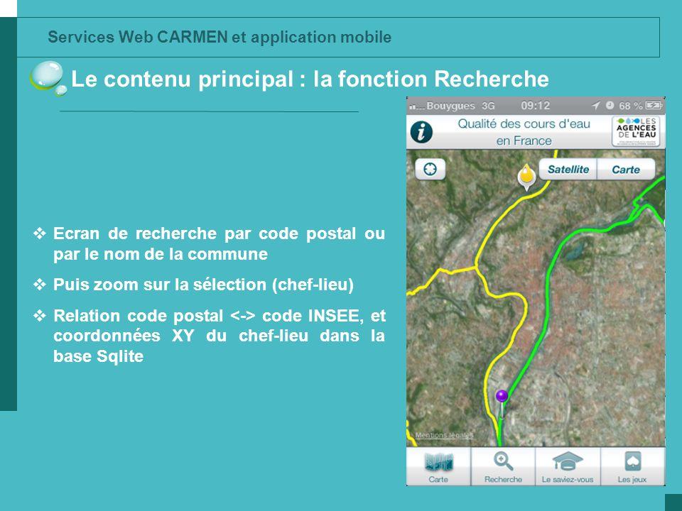 Services Web CARMEN et application mobile Le contenu principal : la fonction Recherche Ecran de recherche par code postal ou par le nom de la commune