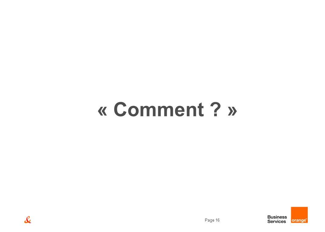 Page 16 « Comment ? »