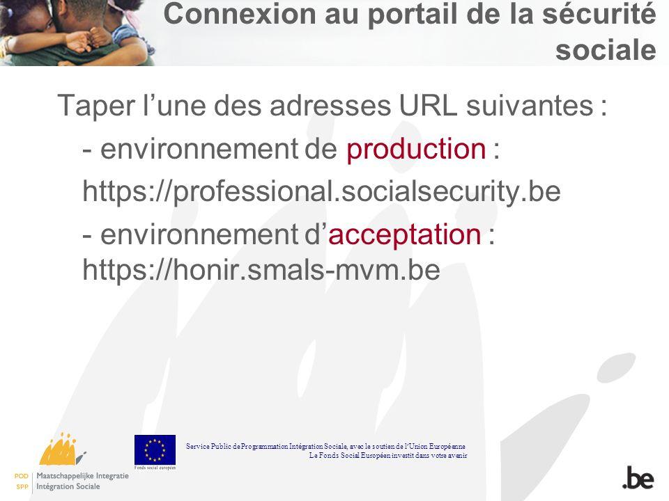 Connexion au portail de la sécurité sociale Taper lune des adresses URL suivantes : - environnement de production : https://professional.socialsecurit