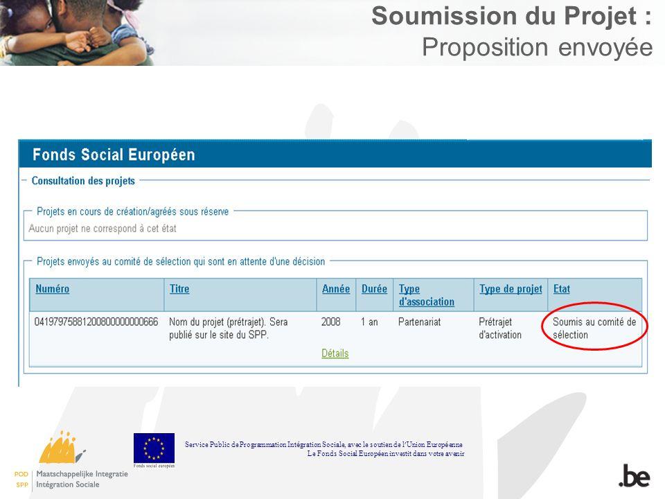 Soumission du Projet : Proposition envoyée Service Public de Programmation Int é gration Sociale, avec le soutien de l Union Europ é enne Le Fonds Soc