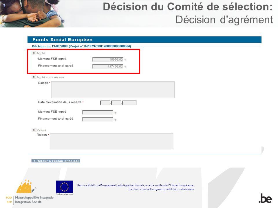 Décision du Comité de sélection: Décision d'agrément Service Public de Programmation Int é gration Sociale, avec le soutien de l Union Europ é enne Le