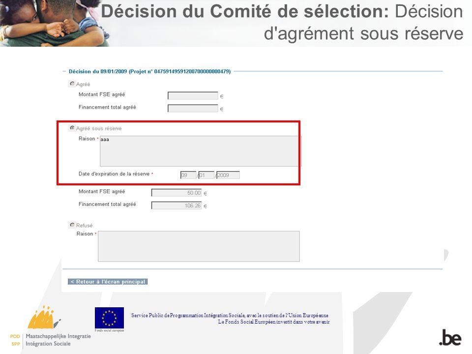 Décision du Comité de sélection: Décision d'agrément sous réserve Service Public de Programmation Int é gration Sociale, avec le soutien de l Union Eu