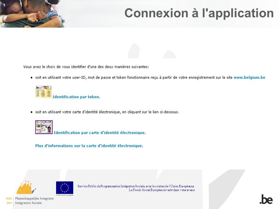 Connexion à l application Service Public de Programmation Int é gration Sociale, avec le soutien de l Union Europ é enne Le Fonds Social Europ é en investit dans votre avenir