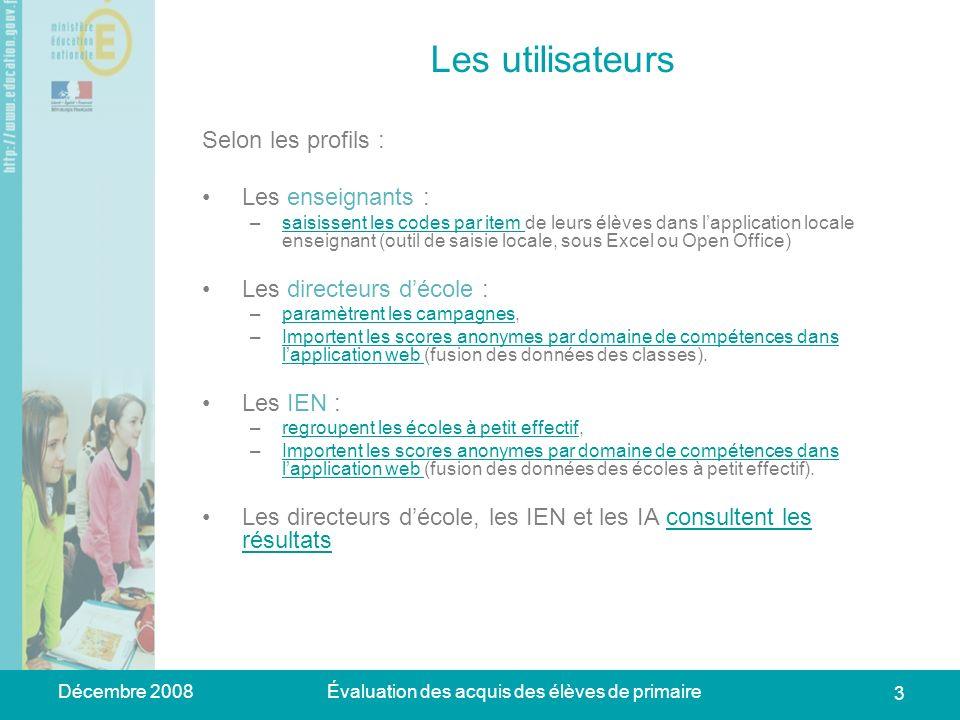 Décembre 2008Évaluation des acquis des élèves de primaire 24 Importation des scores (2 / 3) => Une page de consultation des résultats importés s affiche.