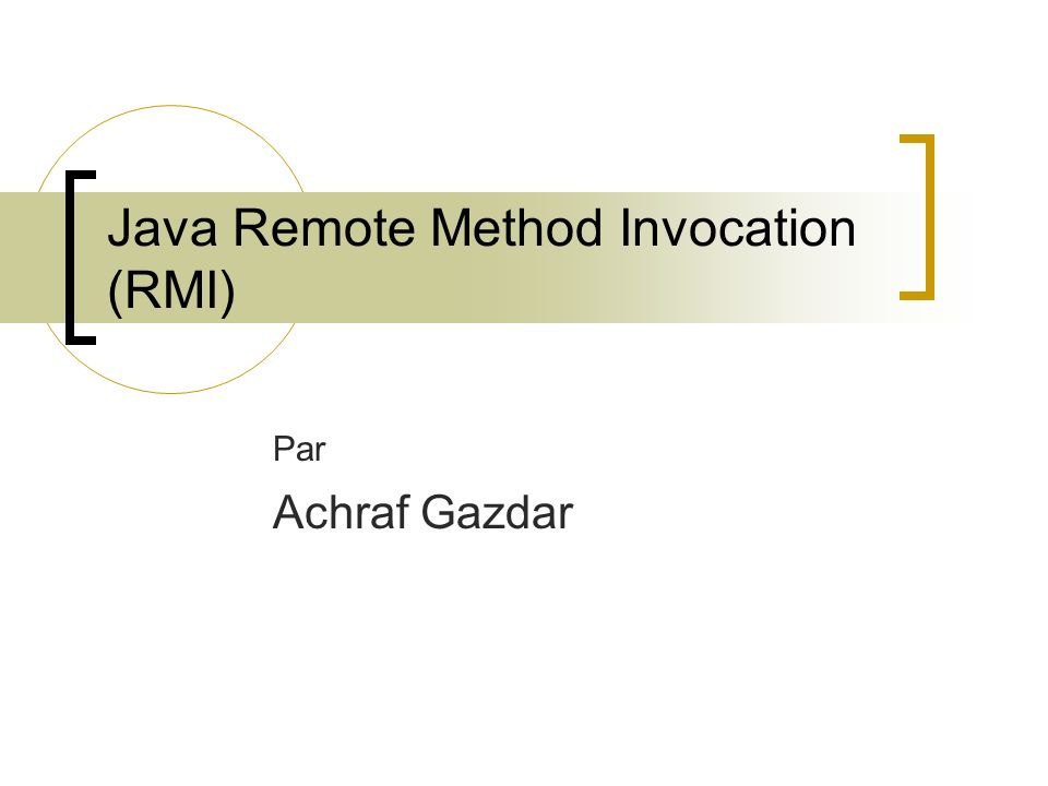 Java Remote Method Invocation (RMI) Par Achraf Gazdar