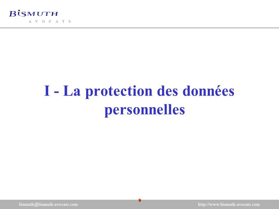 I - La protection des données personnelles bismuth@bismuth-avocats.com http://www.bismuth-avocats.com