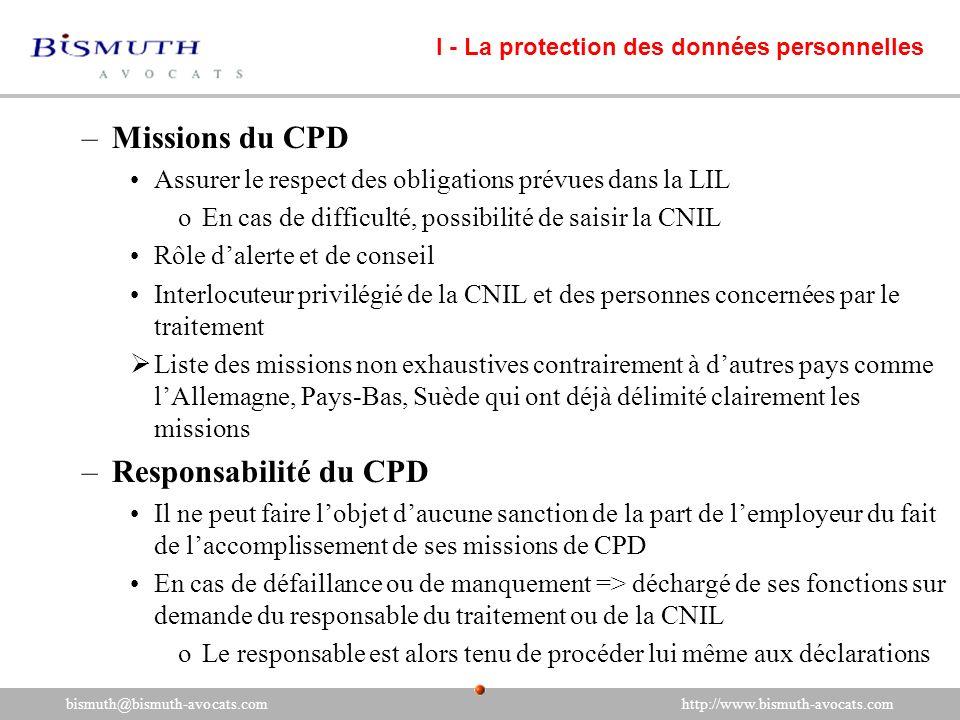 –Missions du CPD Assurer le respect des obligations prévues dans la LIL oEn cas de difficulté, possibilité de saisir la CNIL Rôle dalerte et de consei