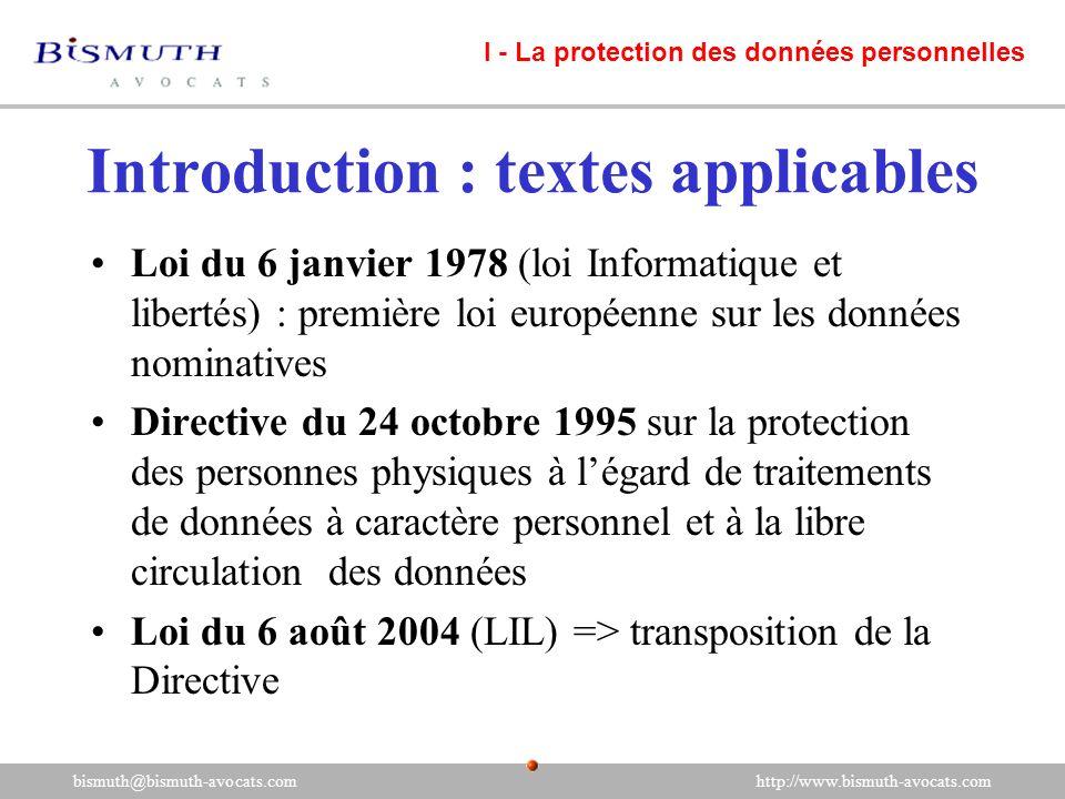 Loi du 6 janvier 1978 (loi Informatique et libertés) : première loi européenne sur les données nominatives Directive du 24 octobre 1995 sur la protect