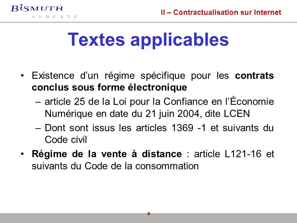 Textes applicables Existence dun régime spécifique pour les contrats conclus sous forme électronique –article 25 de la Loi pour la Confiance en lÉcono