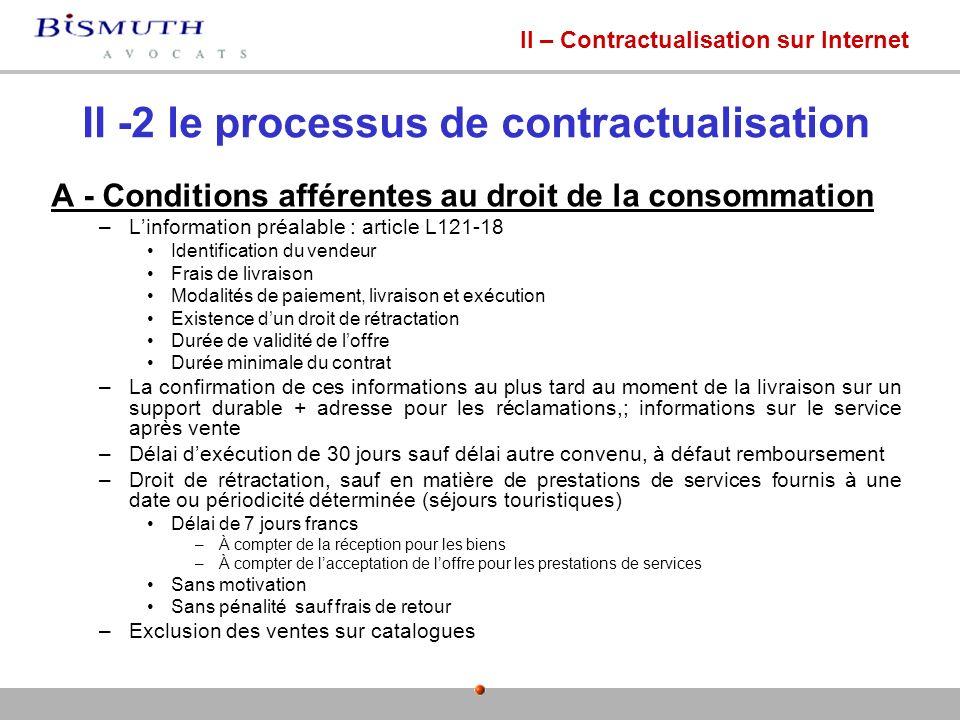 II -2 le processus de contractualisation A - Conditions afférentes au droit de la consommation –Linformation préalable : article L121-18 Identificatio