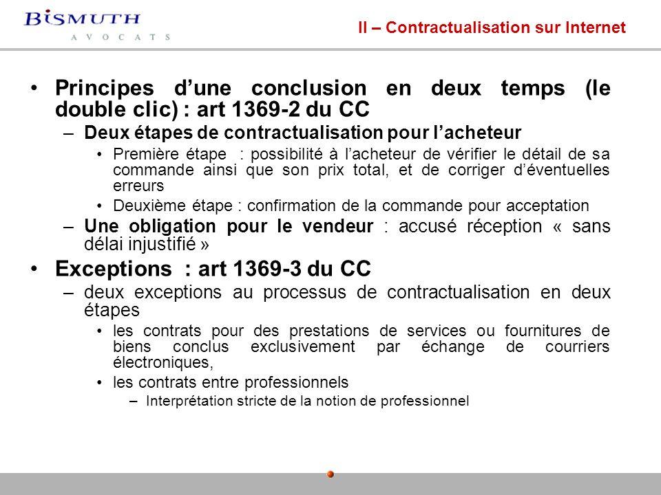 Principes dune conclusion en deux temps (le double clic) : art 1369-2 du CC –Deux étapes de contractualisation pour lacheteur Première étape : possibi