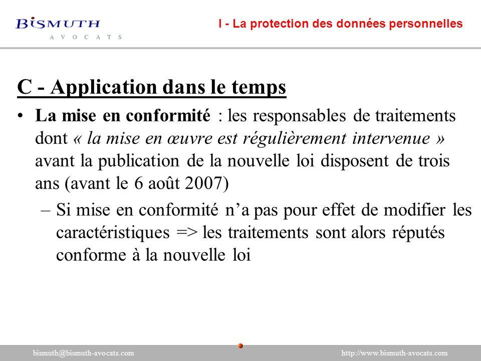 C - Application dans le temps La mise en conformité : les responsables de traitements dont « la mise en œuvre est régulièrement intervenue » avant la