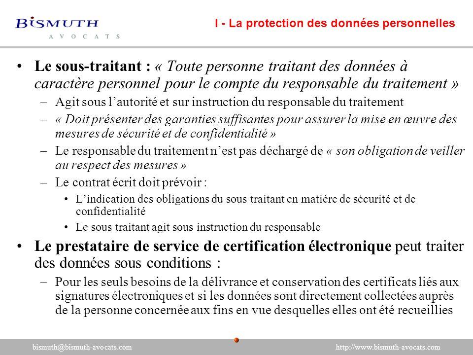 Le sous-traitant : « Toute personne traitant des données à caractère personnel pour le compte du responsable du traitement » –Agit sous lautorité et s