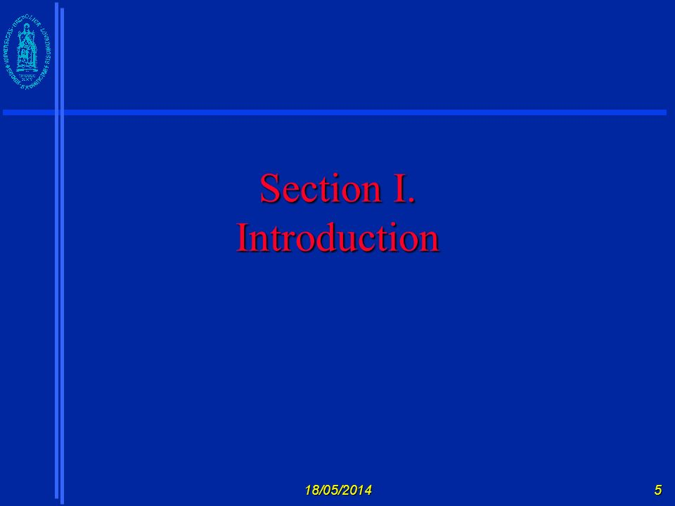 18/05/20145 Section I. Introduction