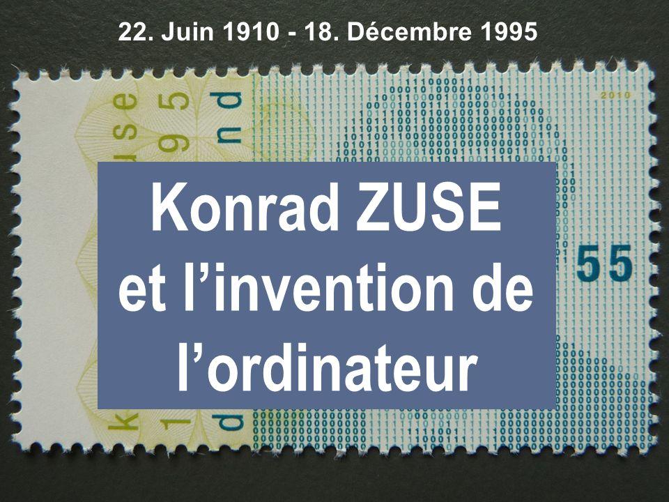 Computarium 26 octobre 2010 Konrad ZUSE et l invention de l ordinateur 3 Konrad ZUSE et linvention de lordinateur 22.