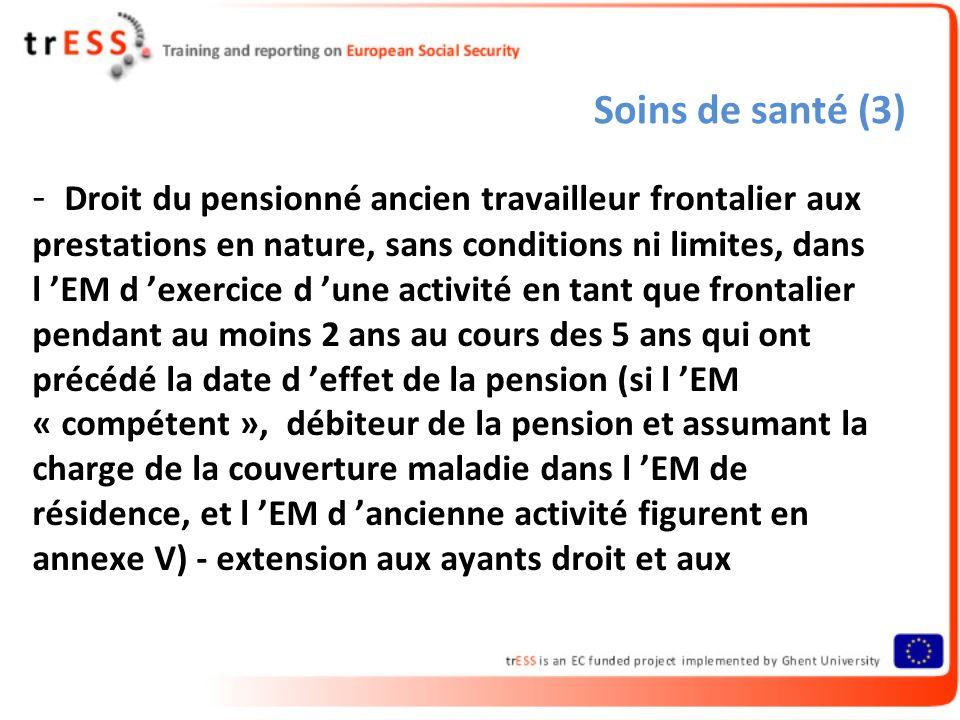 Soins de santé (3) - Droit du pensionné ancien travailleur frontalier aux prestations en nature, sans conditions ni limites, dans l EM d exercice d un